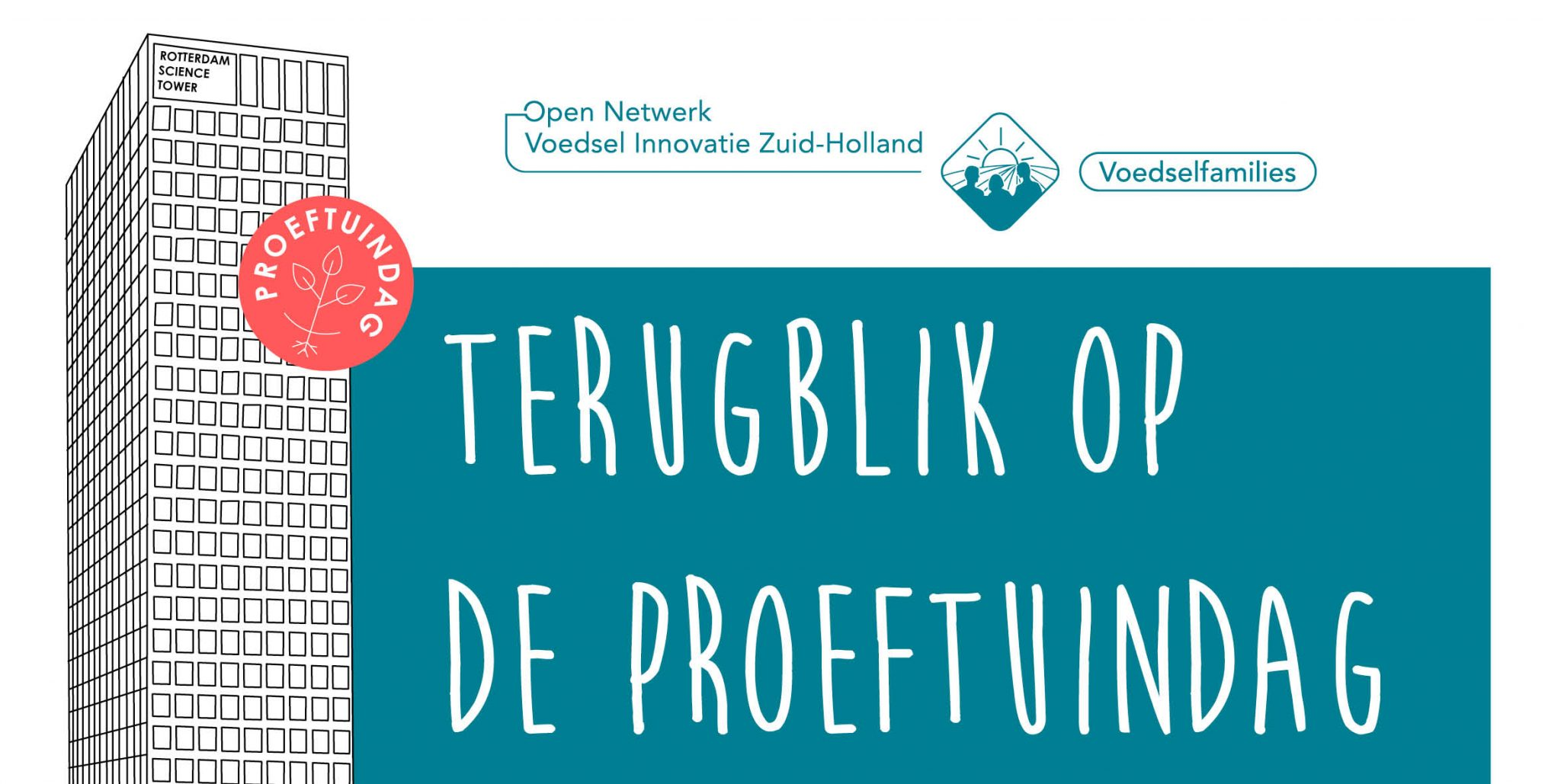 Voedselfamilies Proeftuinendag. ECE Campus Rotterdam (Rotterdam Science Tower (11e verdieping), Marconistraat 16)